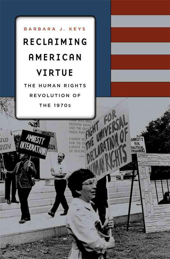 Reclaiming American Virtue By Keys, Barbara J.